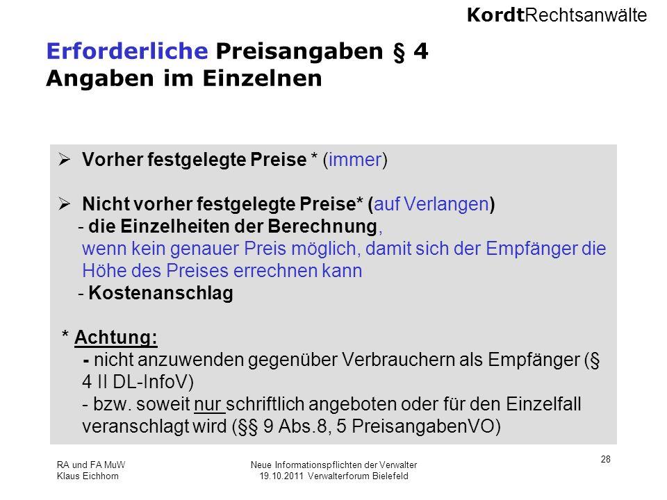 Kordt Rechtsanwälte RA und FA MuW Klaus Eichhorn Neue Informationspflichten der Verwalter 19.10.2011 Verwalterforum Bielefeld 28 Erforderliche Preisan