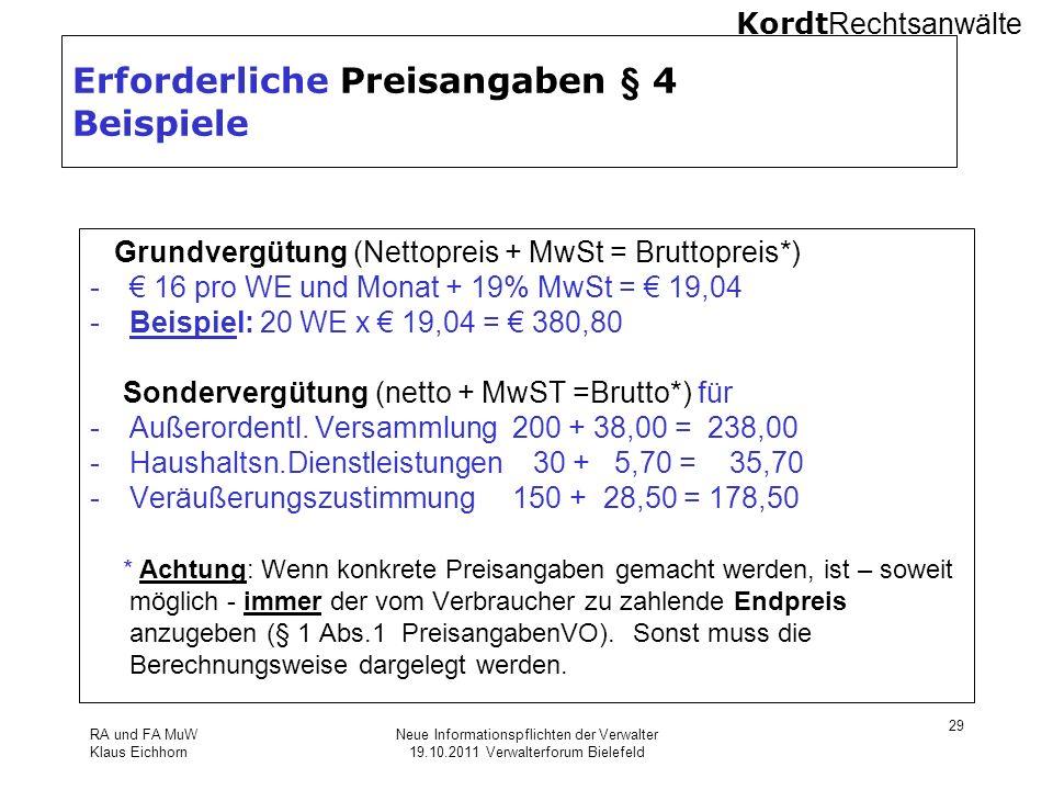 Kordt Rechtsanwälte RA und FA MuW Klaus Eichhorn Neue Informationspflichten der Verwalter 19.10.2011 Verwalterforum Bielefeld 29 Erforderliche Preisan