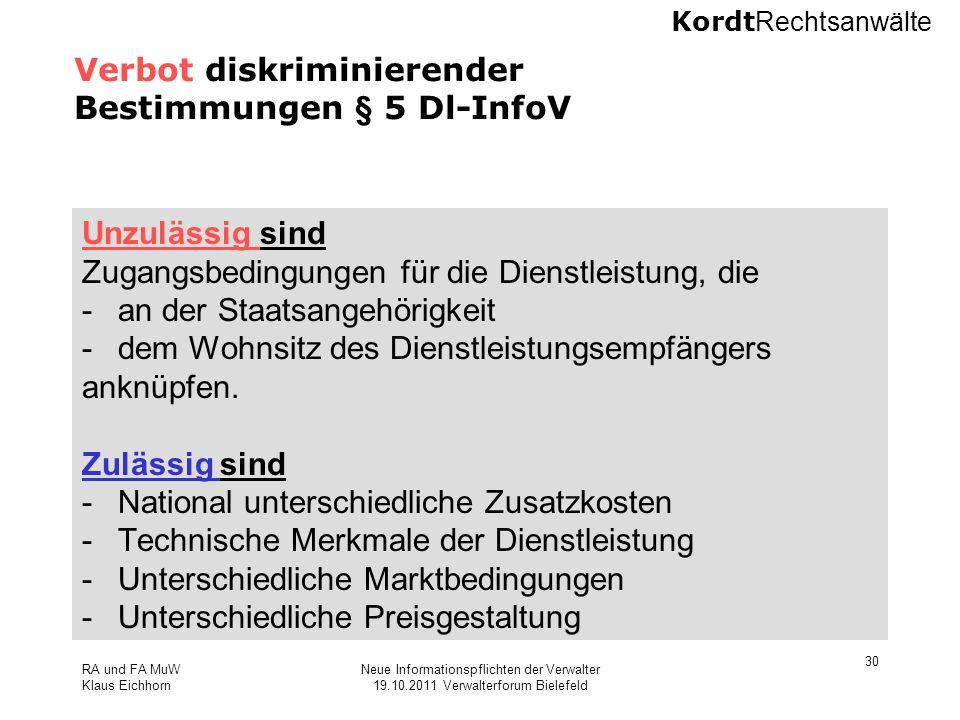 Kordt Rechtsanwälte RA und FA MuW Klaus Eichhorn Neue Informationspflichten der Verwalter 19.10.2011 Verwalterforum Bielefeld 30 Verbot diskriminieren