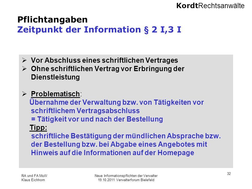 Kordt Rechtsanwälte RA und FA MuW Klaus Eichhorn Neue Informationspflichten der Verwalter 19.10.2011 Verwalterforum Bielefeld 32 Pflichtangaben Zeitpu