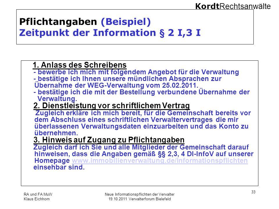 Kordt Rechtsanwälte RA und FA MuW Klaus Eichhorn Neue Informationspflichten der Verwalter 19.10.2011 Verwalterforum Bielefeld 33 Pflichtangaben (Beisp