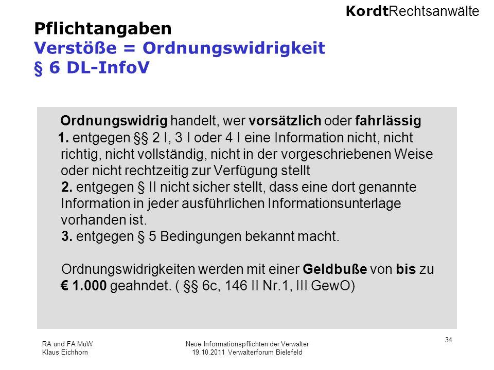 Kordt Rechtsanwälte RA und FA MuW Klaus Eichhorn Neue Informationspflichten der Verwalter 19.10.2011 Verwalterforum Bielefeld 34 Pflichtangaben Verstö