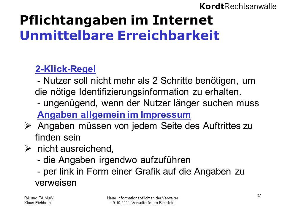 Kordt Rechtsanwälte RA und FA MuW Klaus Eichhorn Neue Informationspflichten der Verwalter 19.10.2011 Verwalterforum Bielefeld 37 Pflichtangaben im Int