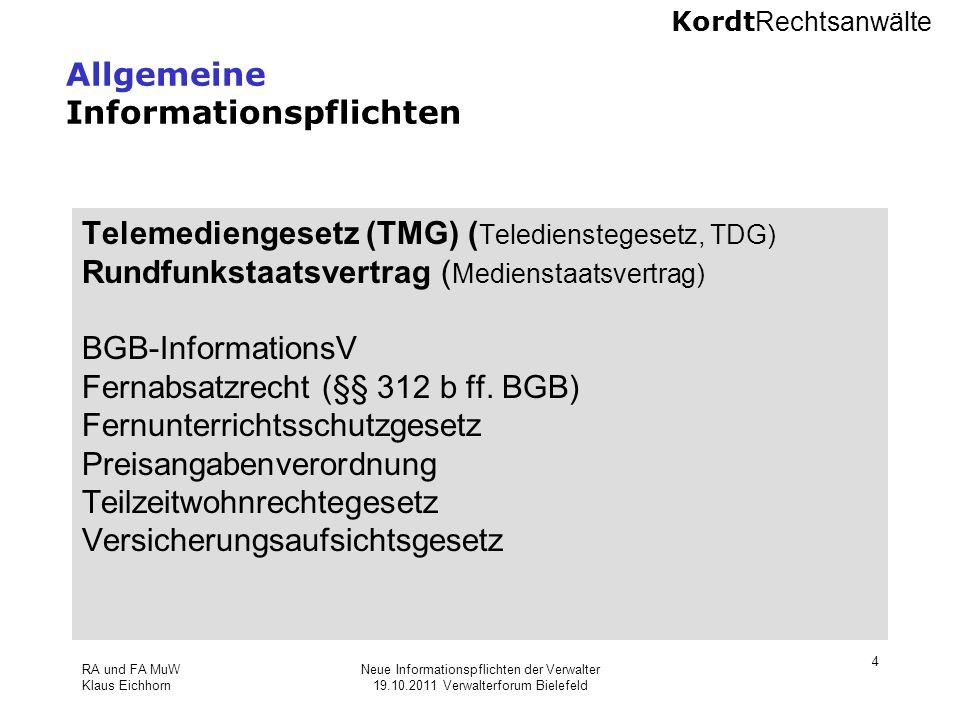 Kordt Rechtsanwälte RA und FA MuW Klaus Eichhorn Neue Informationspflichten der Verwalter 19.10.2011 Verwalterforum Bielefeld 4 Allgemeine Information