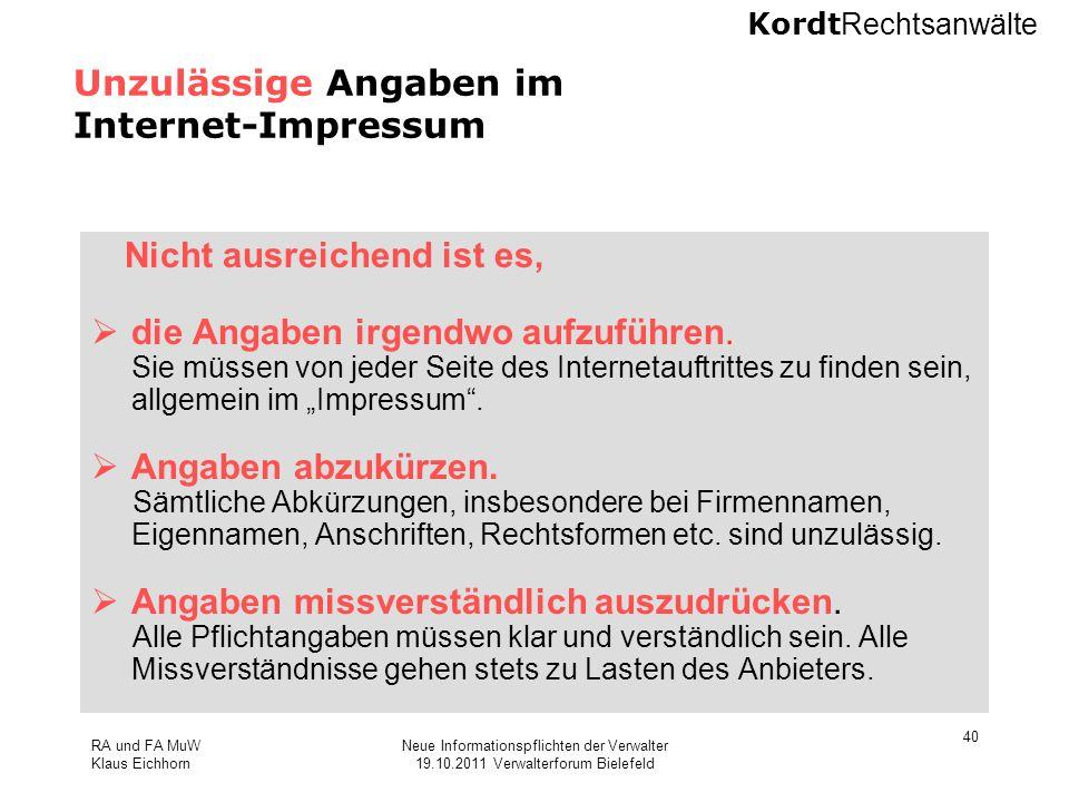 Kordt Rechtsanwälte RA und FA MuW Klaus Eichhorn Neue Informationspflichten der Verwalter 19.10.2011 Verwalterforum Bielefeld 40 Unzulässige Angaben i