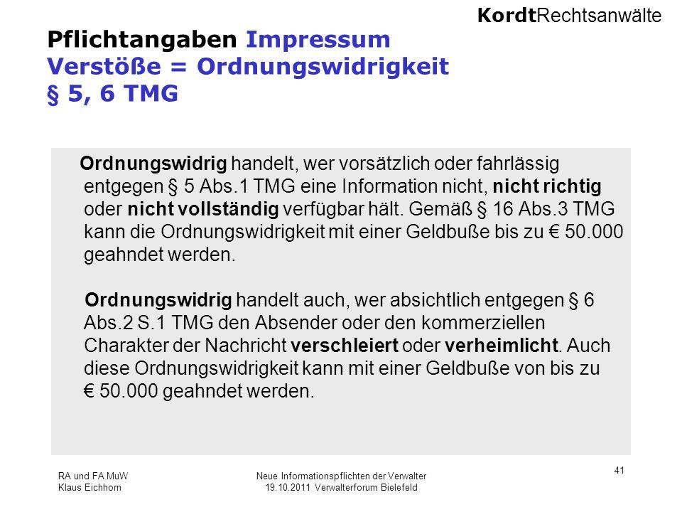 Kordt Rechtsanwälte RA und FA MuW Klaus Eichhorn Neue Informationspflichten der Verwalter 19.10.2011 Verwalterforum Bielefeld 41 Pflichtangaben Impres