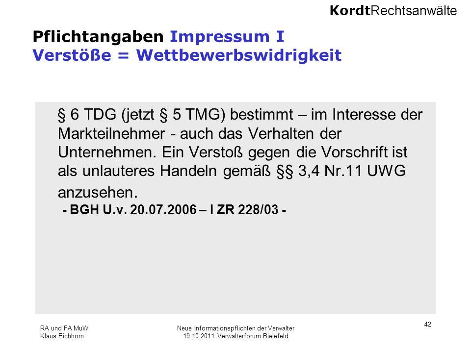 Kordt Rechtsanwälte RA und FA MuW Klaus Eichhorn Neue Informationspflichten der Verwalter 19.10.2011 Verwalterforum Bielefeld 42 Pflichtangaben Impres