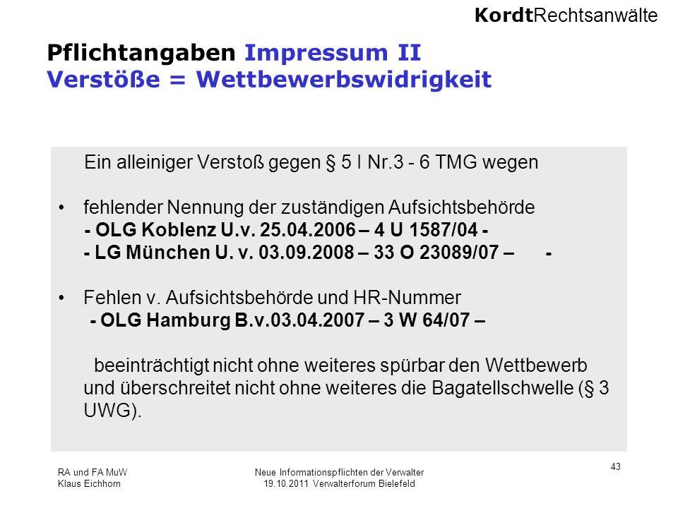 Kordt Rechtsanwälte RA und FA MuW Klaus Eichhorn Neue Informationspflichten der Verwalter 19.10.2011 Verwalterforum Bielefeld 43 Pflichtangaben Impres