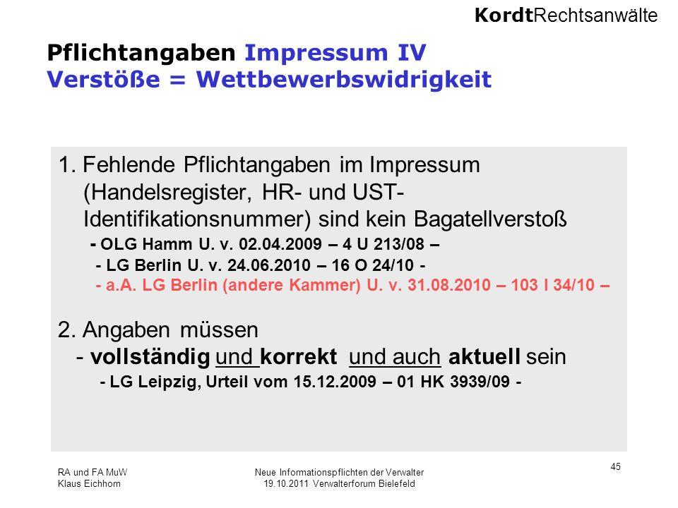 Kordt Rechtsanwälte RA und FA MuW Klaus Eichhorn Neue Informationspflichten der Verwalter 19.10.2011 Verwalterforum Bielefeld 45 Pflichtangaben Impres