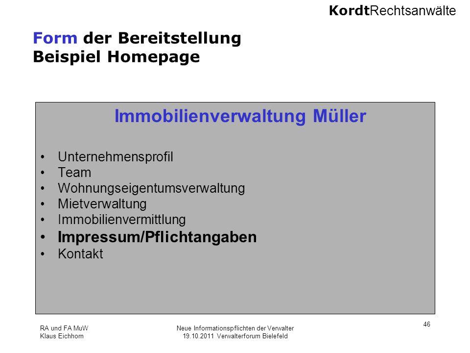 Kordt Rechtsanwälte RA und FA MuW Klaus Eichhorn Neue Informationspflichten der Verwalter 19.10.2011 Verwalterforum Bielefeld 46 Form der Bereitstellu