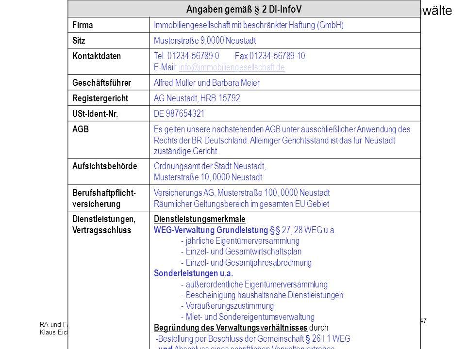 Kordt Rechtsanwälte RA und FA MuW Klaus Eichhorn Neue Informationspflichten der Verwalter 19.10.2011 Verwalterforum Bielefeld 47 Angaben gemäß § 2 Dl-