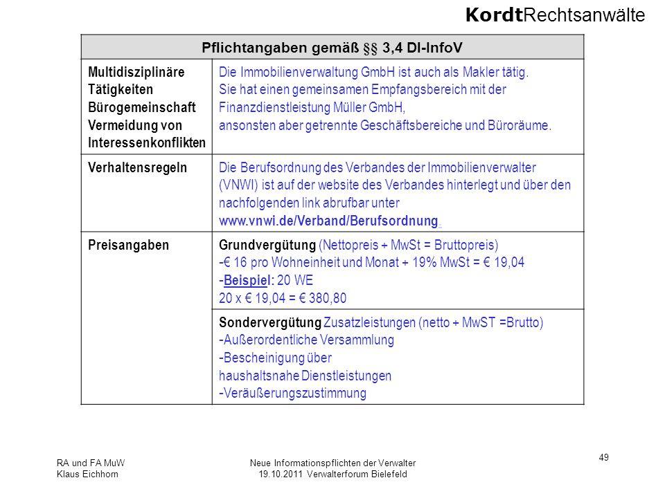 Kordt Rechtsanwälte RA und FA MuW Klaus Eichhorn Neue Informationspflichten der Verwalter 19.10.2011 Verwalterforum Bielefeld 49 Pflichtangaben gemäß