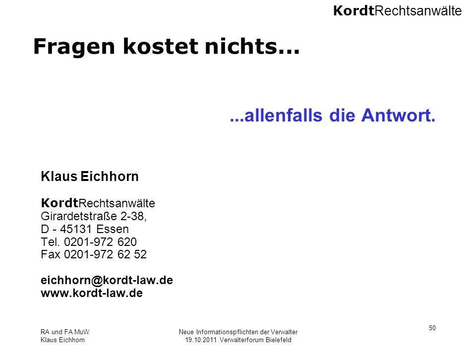 Kordt Rechtsanwälte RA und FA MuW Klaus Eichhorn Neue Informationspflichten der Verwalter 19.10.2011 Verwalterforum Bielefeld 50 Fragen kostet nichts.