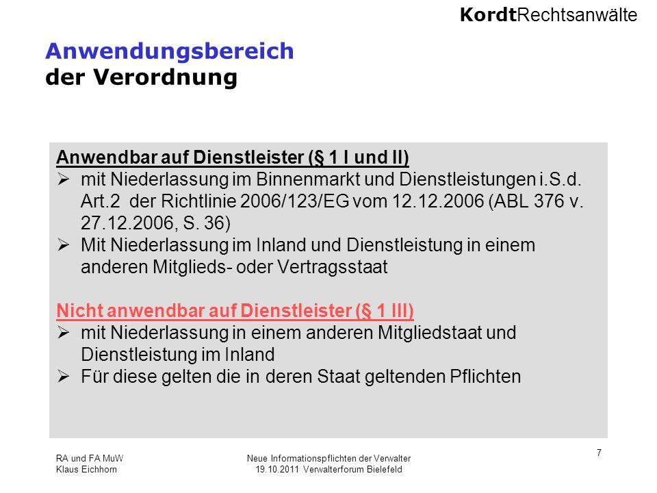 Kordt Rechtsanwälte RA und FA MuW Klaus Eichhorn Neue Informationspflichten der Verwalter 19.10.2011 Verwalterforum Bielefeld 7 Anwendungsbereich der