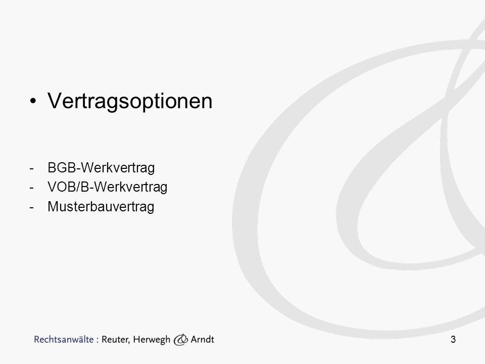 3 Vertragsoptionen -BGB-Werkvertrag -VOB/B-Werkvertrag -Musterbauvertrag