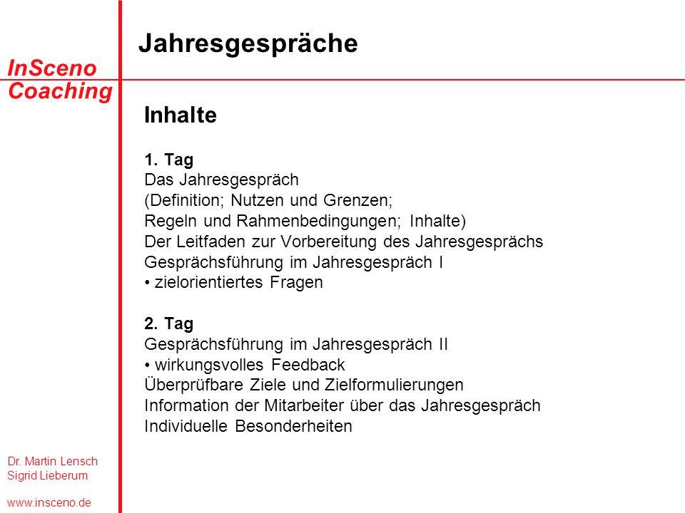 Dr. Martin Lensch Sigrid Lieberum www.insceno.de InSceno Coaching Jahresgespräche Inhalte 1. Tag Das Jahresgespräch (Definition; Nutzen und Grenzen; R
