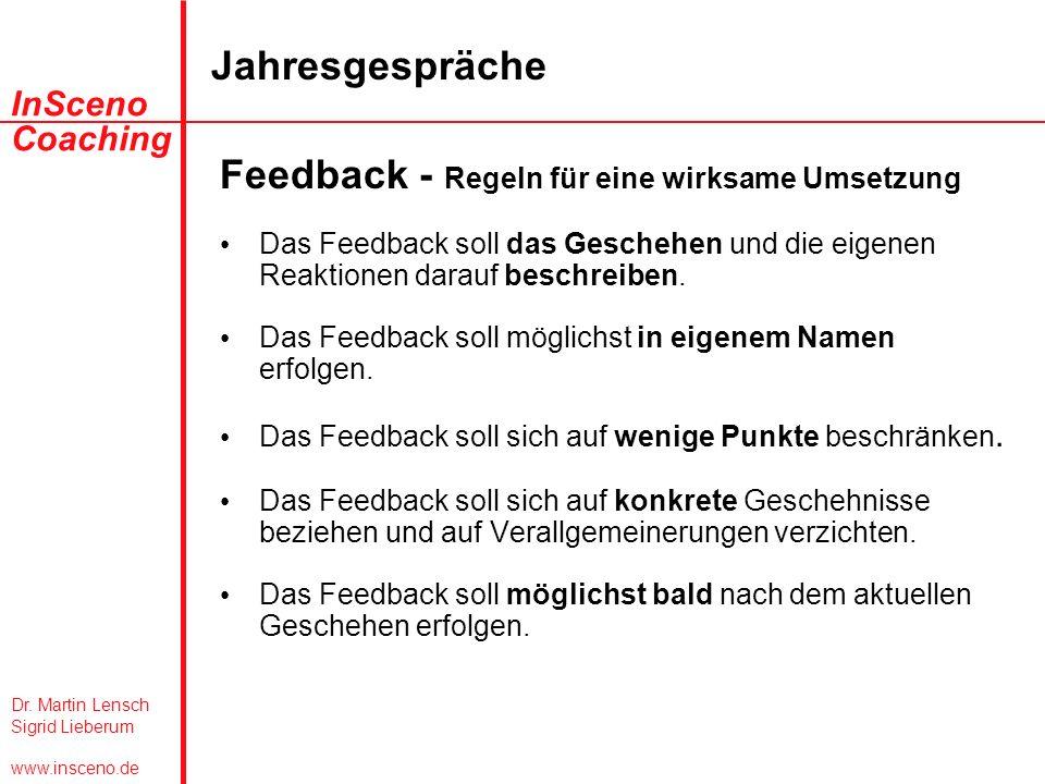 Dr. Martin Lensch Sigrid Lieberum www.insceno.de InSceno Coaching Jahresgespräche Feedback - Regeln für eine wirksame Umsetzung Das Feedback soll das