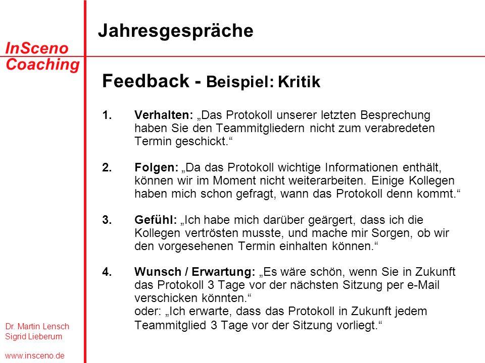 Dr. Martin Lensch Sigrid Lieberum www.insceno.de InSceno Coaching Jahresgespräche Feedback - Beispiel: Kritik 1.Verhalten: Das Protokoll unserer letzt