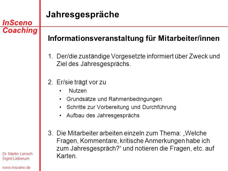 Dr. Martin Lensch Sigrid Lieberum www.insceno.de InSceno Coaching Jahresgespräche Informationsveranstaltung für Mitarbeiter/innen 1.Der/die zuständige