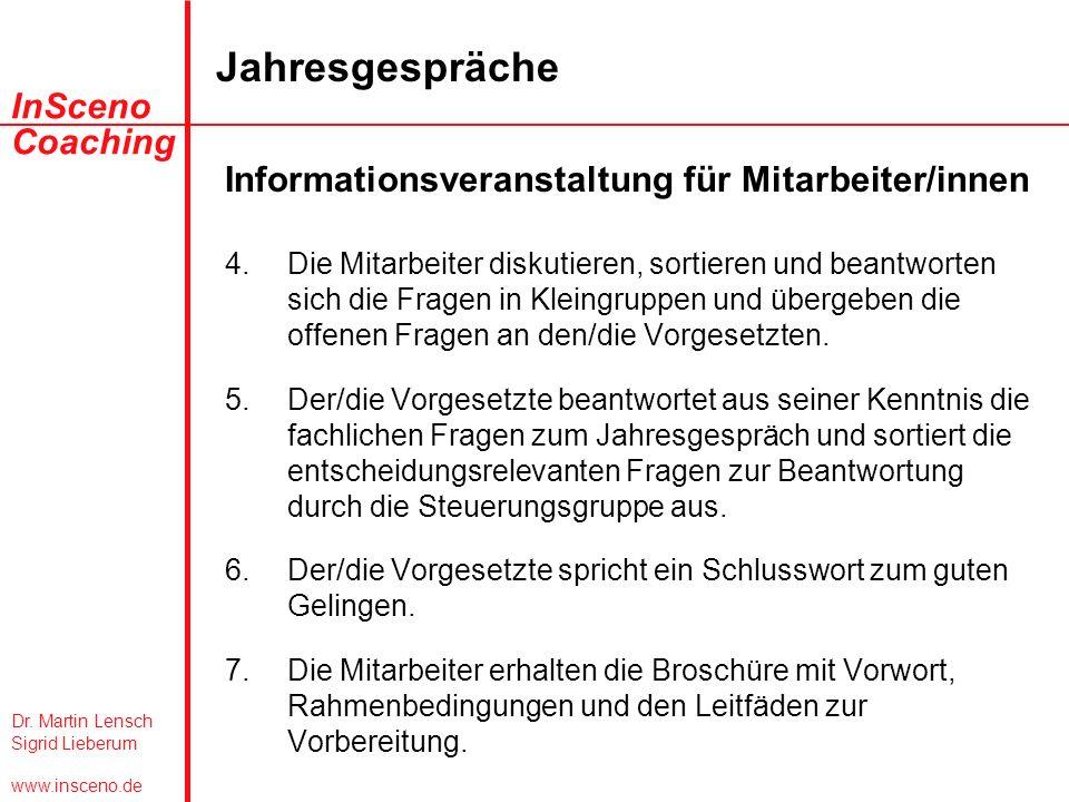 Dr. Martin Lensch Sigrid Lieberum www.insceno.de InSceno Coaching Jahresgespräche Informationsveranstaltung für Mitarbeiter/innen 4.Die Mitarbeiter di
