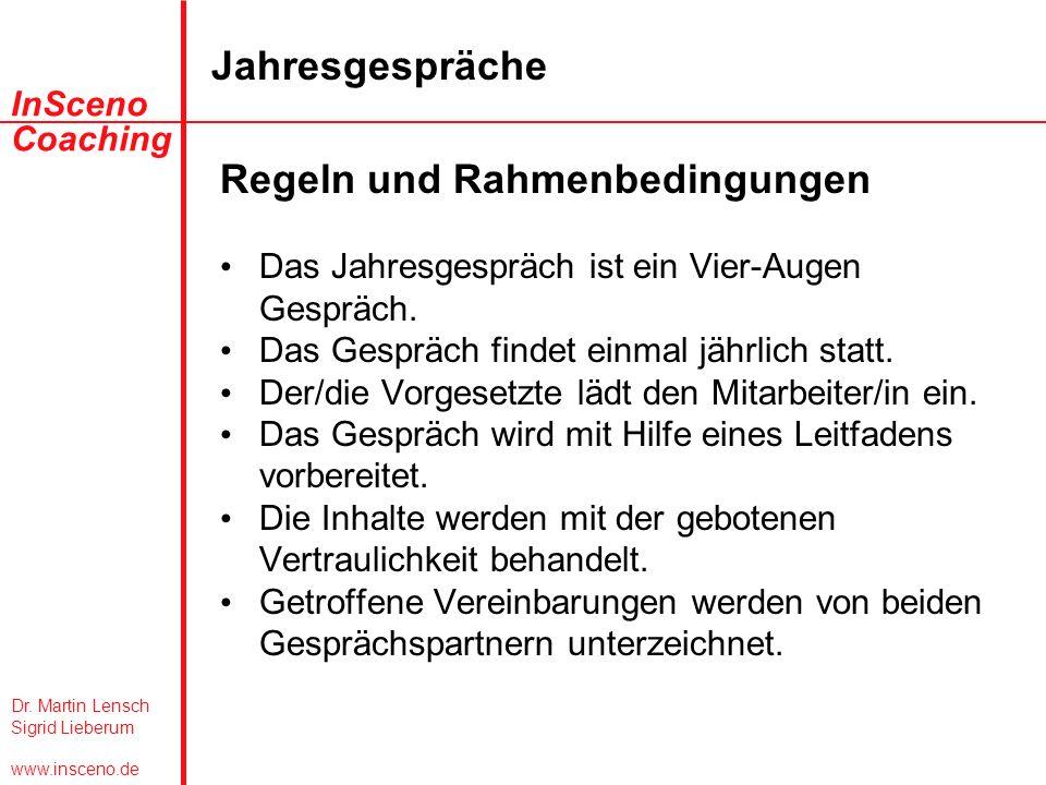 Dr. Martin Lensch Sigrid Lieberum www.insceno.de InSceno Coaching Jahresgespräche Regeln und Rahmenbedingungen Das Jahresgespräch ist ein Vier-Augen G
