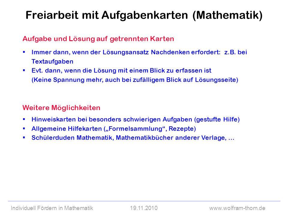 Individuell Fördern in Mathematik19.11.2010www.wolfram-thom.de Aufgabe und Lösung auf getrennten Karten Immer dann, wenn der Lösungsansatz Nachdenken