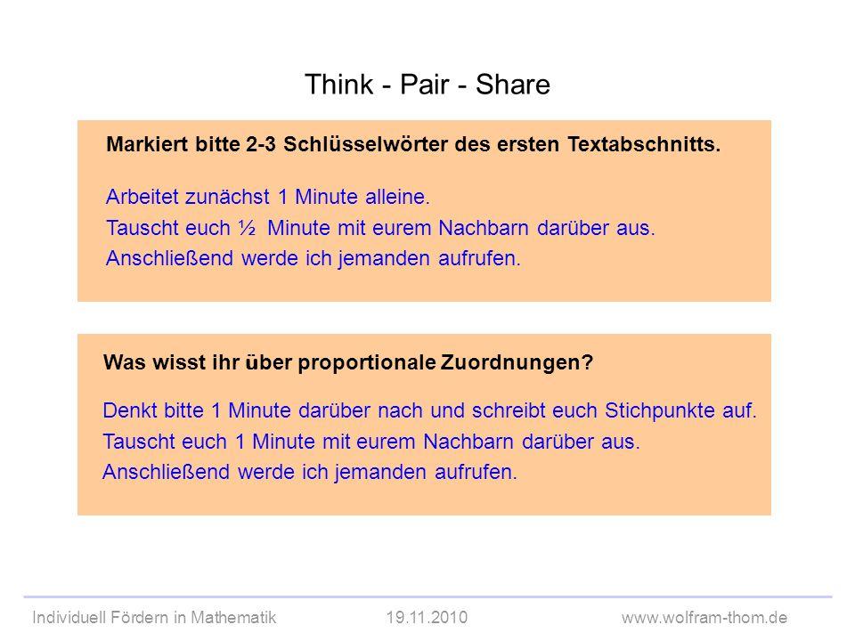Individuell Fördern in Mathematik19.11.2010www.wolfram-thom.de Think - Pair - Share Markiert bitte 2-3 Schlüsselwörter des ersten Textabschnitts. Arbe