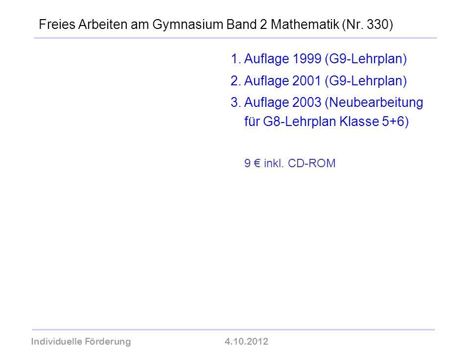 Individuelle Förderung4.10.2012 wolfram-thom.de Freies Arbeiten am Gymnasium Band 2 Mathematik (Nr. 330) 1.Auflage 1999 (G9-Lehrplan) 2.Auflage 2001 (