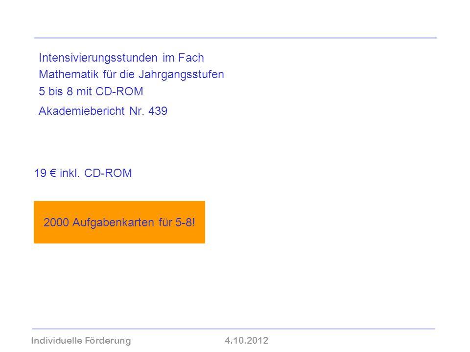 Individuelle Förderung4.10.2012 wolfram-thom.de Intensivierungsstunden im Fach Mathematik für die Jahrgangsstufen 5 bis 8 mit CD-ROM Akademiebericht N