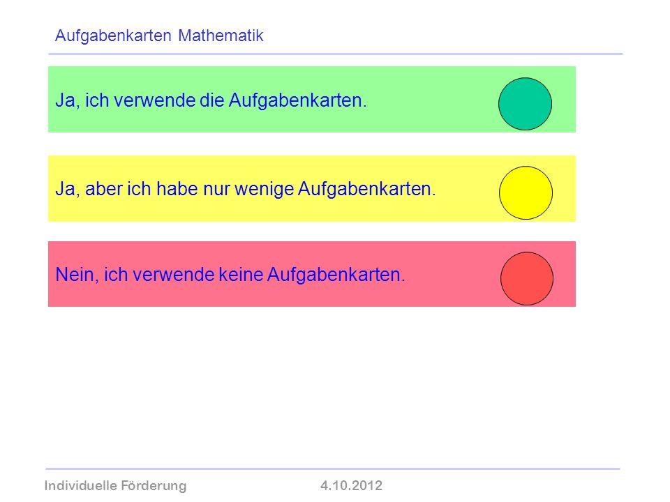 Individuelle Förderung4.10.2012 wolfram-thom.de Ja, ich verwende die Aufgabenkarten. Ja, aber ich habe nur wenige Aufgabenkarten. Aufgabenkarten Mathe