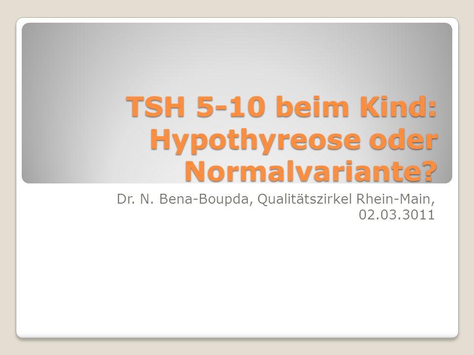 TSH 5-10 beim Kind: Hypothyreose oder Normalvariante.