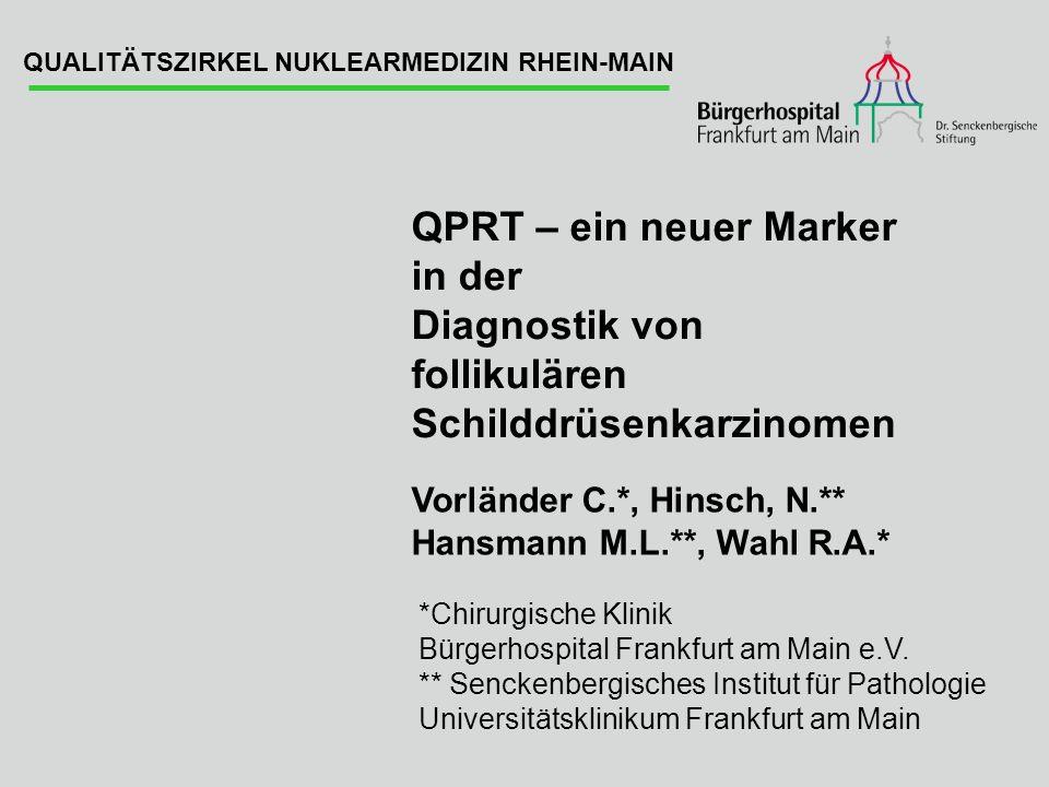 *Chirurgische Klinik Bürgerhospital Frankfurt am Main e.V. ** Senckenbergisches Institut für Pathologie Universitätsklinikum Frankfurt am Main QPRT –