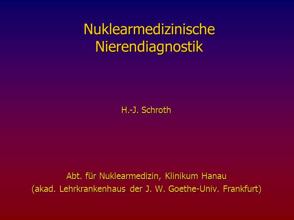 Nuklearmedizinische Nierendiagnostik Abt.für Nuklearmedizin, Klinikum Hanau (akad.