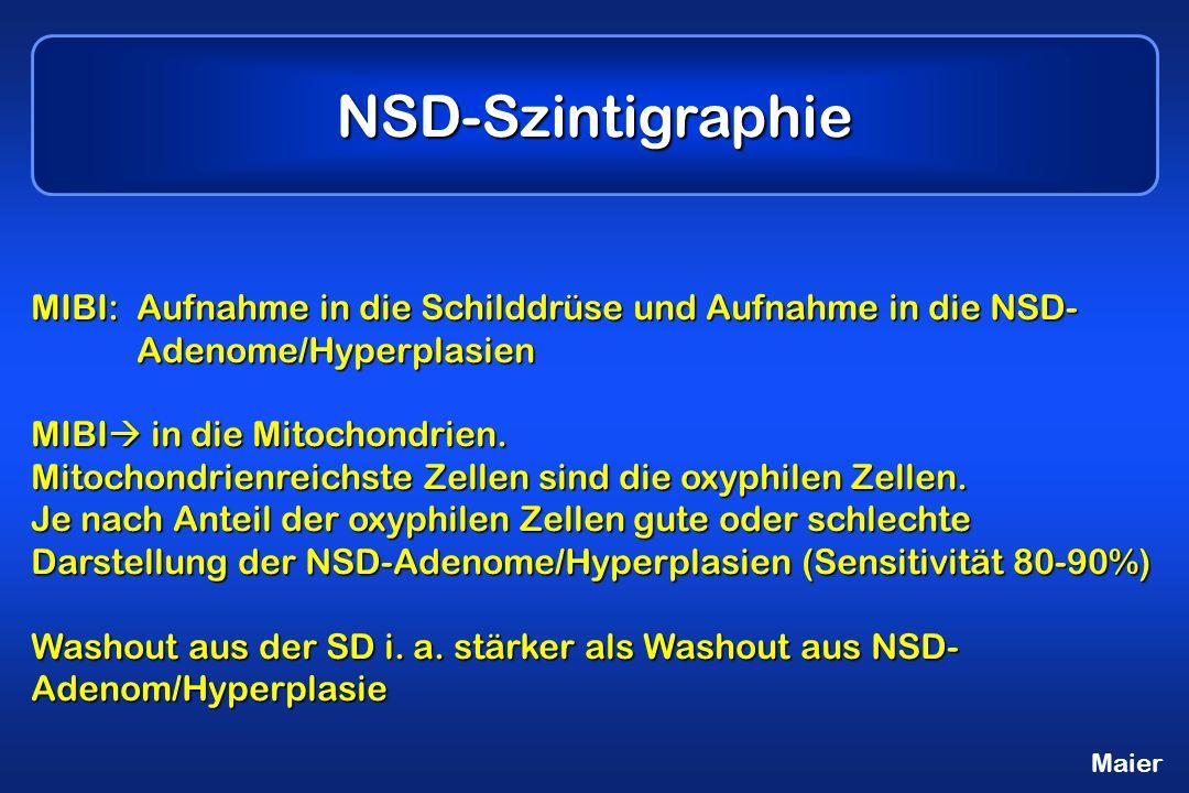 MIBI: Aufnahme in die Schilddrüse und Aufnahme in die NSD- Adenome/Hyperplasien MIBI in die Mitochondrien.