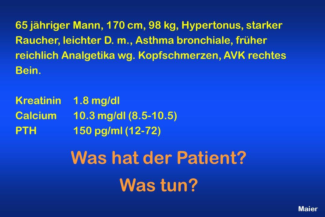 Maier 65 jähriger Mann, 170 cm, 98 kg, Hypertonus, starker Raucher, leichter D.