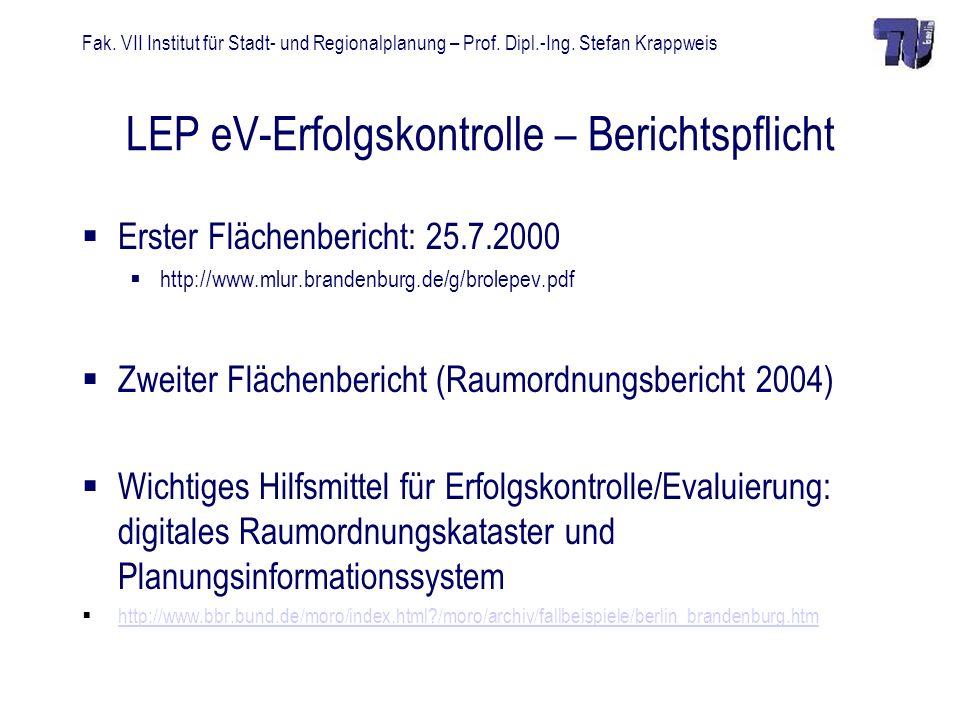 Fak. VII Institut für Stadt- und Regionalplanung – Prof. Dipl.-Ing. Stefan Krappweis LEP eV-Erfolgskontrolle – Berichtspflicht Erster Flächenbericht: