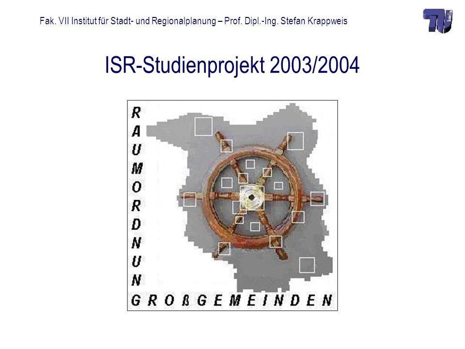 Fak. VII Institut für Stadt- und Regionalplanung – Prof. Dipl.-Ing. Stefan Krappweis ISR-Studienprojekt 2003/2004