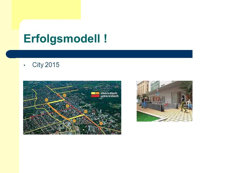 Erfolgsmodell ! City 2015