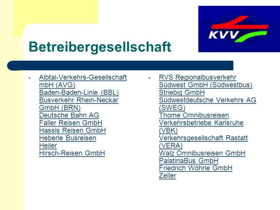 Betreibergesellschaft Albtal-Verkehrs-Gesellschaft mbH (AVG) Baden-Baden-Linie (BBL) Busverkehr Rhein-Neckar GmbH (BRN) Deutsche Bahn AG Faller Reisen