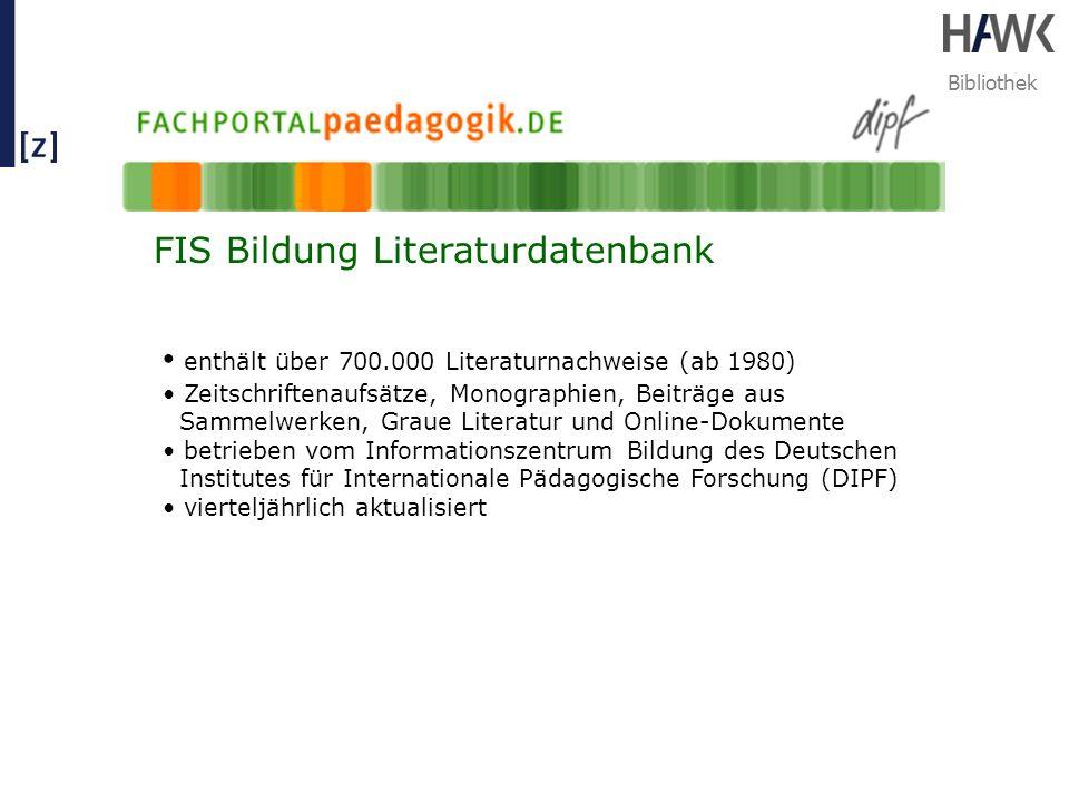 Bibliothek FIS Bildung Literaturdatenbank enthält über 700.000 Literaturnachweise (ab 1980) Zeitschriftenaufsätze, Monographien, Beiträge aus Sammelwe