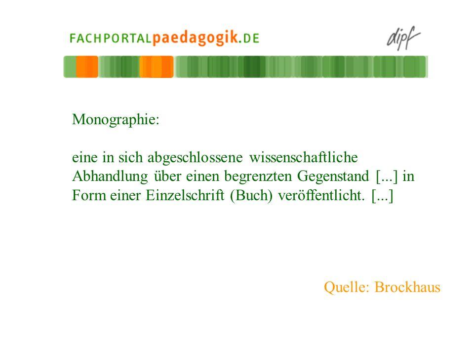 Monographie: eine in sich abgeschlossene wissenschaftliche Abhandlung über einen begrenzten Gegenstand [...] in Form einer Einzelschrift (Buch) veröff