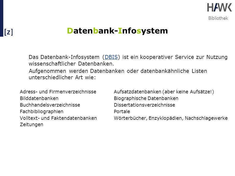 Bibliothek Datenbank-Infosystem Das Datenbank-Infosystem (DBIS) ist ein kooperativer Service zur Nutzung wissenschaftlicher Datenbanken.DBIS Aufgenomm