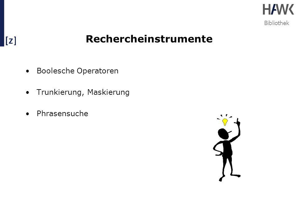 Bibliothek Rechercheinstrumente Boolesche Operatoren Trunkierung, Maskierung Phrasensuche