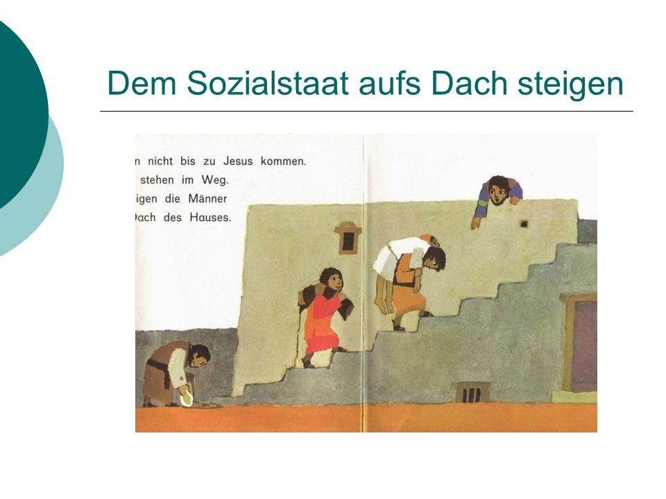 Dem Sozialstaat aufs Dach steigen