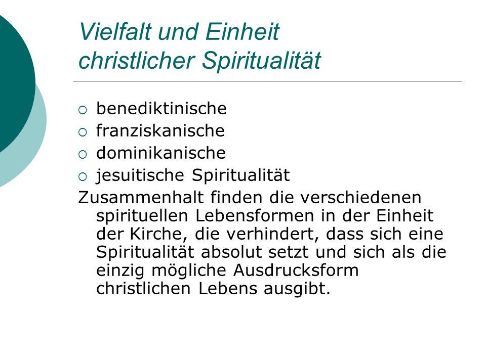 Vielfalt und Einheit christlicher Spiritualität benediktinische franziskanische dominikanische jesuitische Spiritualität Zusammenhalt finden die versc