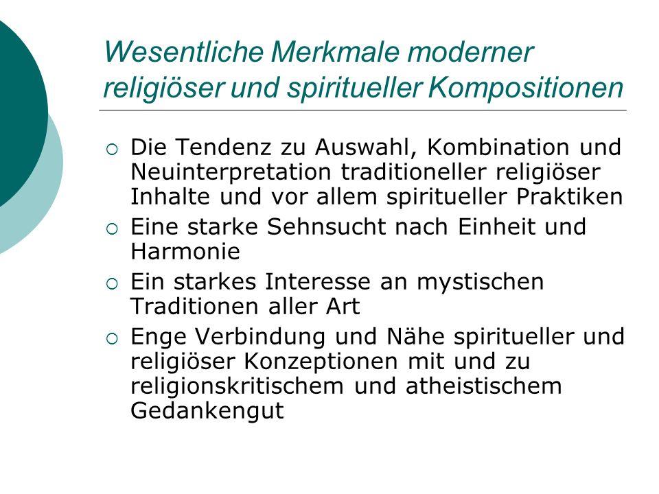 Wesentliche Merkmale moderner religiöser und spiritueller Kompositionen Die Tendenz zu Auswahl, Kombination und Neuinterpretation traditioneller relig