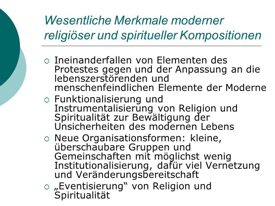 Wesentliche Merkmale moderner religiöser und spiritueller Kompositionen Ineinanderfallen von Elementen des Protestes gegen und der Anpassung an die le