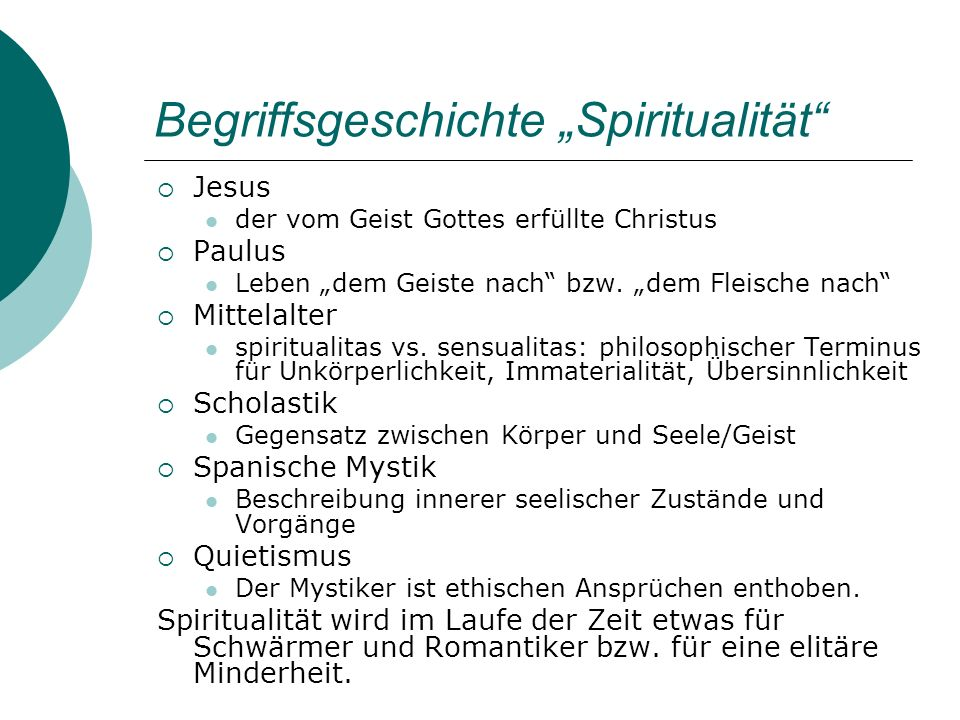 Begriffsgeschichte Spiritualität Jesus der vom Geist Gottes erfüllte Christus Paulus Leben dem Geiste nach bzw. dem Fleische nach Mittelalter spiritua