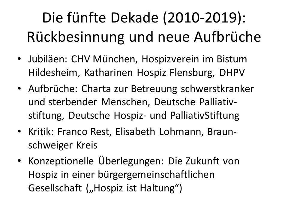 Die fünfte Dekade (2010-2019): Rückbesinnung und neue Aufbrüche Jubiläen: CHV München, Hospizverein im Bistum Hildesheim, Katharinen Hospiz Flensburg,