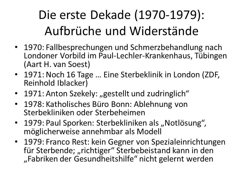 Die erste Dekade (1970-1979): Aufbrüche und Widerstände 1970: Fallbesprechungen und Schmerzbehandlung nach Londoner Vorbild im Paul-Lechler-Krankenhau